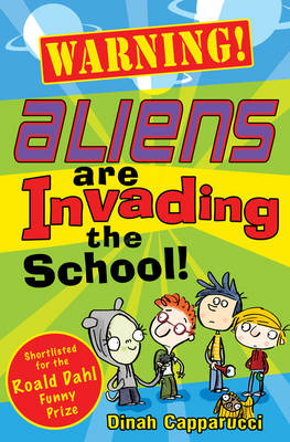 Warning! Aliens are Invading the School! by Dinah Capparucci