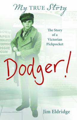 Dodger The Story of a Victorian Pickpocket by Jim Eldridge