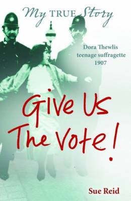 Give Us The Vote! by Sue Reid