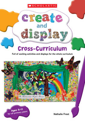 Create and Display Cross Curriculum by Nathalie Frost
