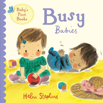Busy Babies by Helen Stephens