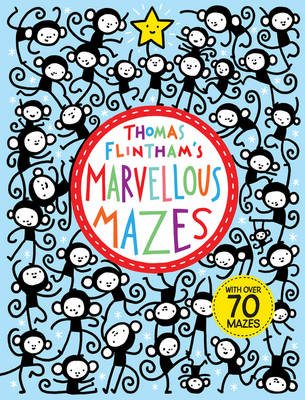 Thomas Flintham's Marvellous Mazes by Thomas Flintham