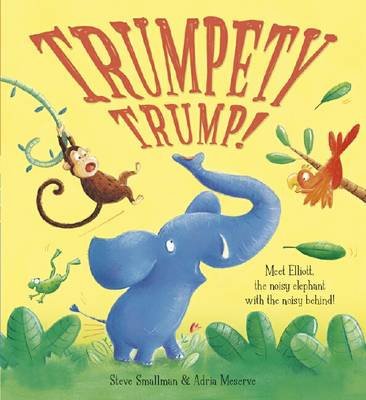 Trumpety Trump! by Steve Smallman