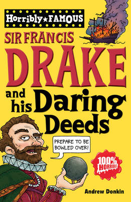 Sir Francis Drake and His Daring Deeds by Andrew Donkin