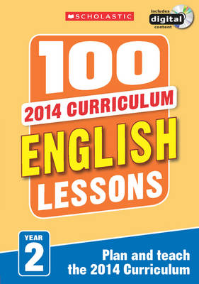 100 English Lessons: Year 2 by Sarah Snashall, Pam Dowson, Jean Evans