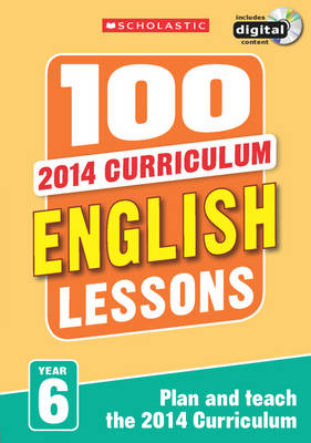 100 English Lessons: Year 6 by Gillian Howell
