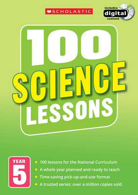 100 Science Lessons: Year 5 by Peter Riley, Paul Hollin, Julie Cogill
