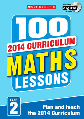 100 Maths Lessons: Year 2 by Caroline Clissold