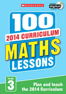 100 Maths Lessons: Year 3 by Lesley Fletcher, Jenny Penfold, Ann Montague-Smith