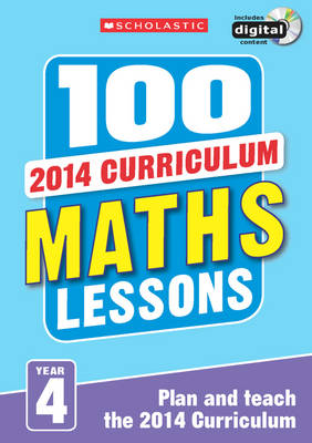 100 Maths Lessons: Year 4 by Hilary Koll, Steve Mills