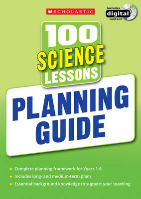 100 Science Lessons: Planning Guide by Scholastic