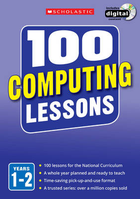 100 Computing Lessons: Years 1-2 by Steve Bunce, Zoe Ross