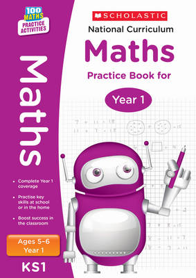 National Curriculum Maths Practice Book for Year 1 by Scholastic