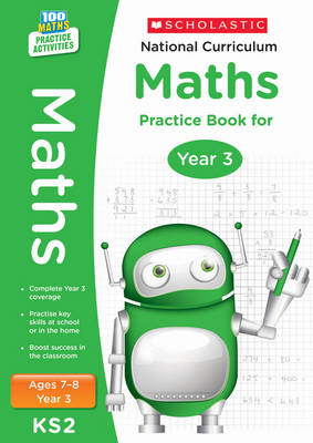 National Curriculum Maths Practice Book for Year 3 by Scholastic