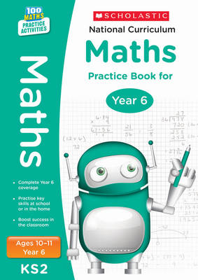National Curriculum Maths Practice Book for Year 6 by Scholastic