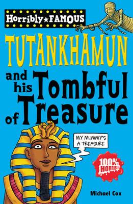 Tutankhamun and His Tombful of Treasure by Michael Cox
