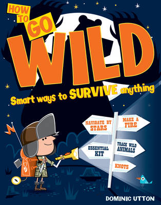 Go Wild by Dominic Utton