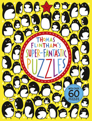 Thomas Flintham's Super-fantastic Puzzles by Thomas Flintham