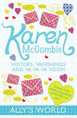 Visitors, Vanishings and Va-Va-Va Voom by Karen McCombie