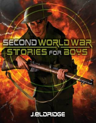 Second World War Stories for Boys by Jim Eldridge
