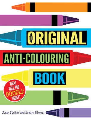 The Original Anti-Colouring Book by Susan Striker, Edward Kimmel