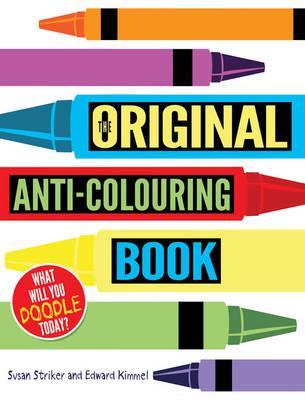 The Original Anti-Colouring Book by Susan Striker, Edward Kimmel