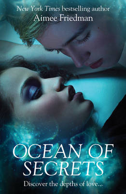 Ocean of Secrets by Aimee Friedman