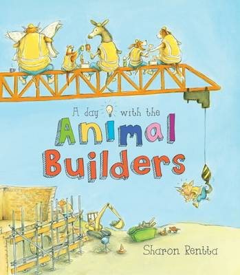A Day with the Animal Builders by Sharon Rentta