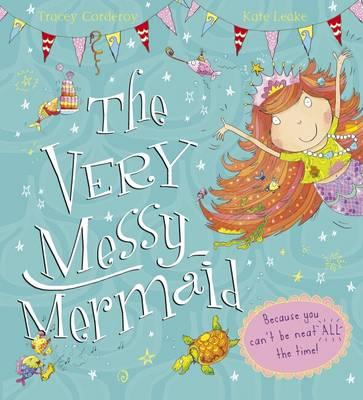 The Very Messy Mermaid by Tracey Corderoy
