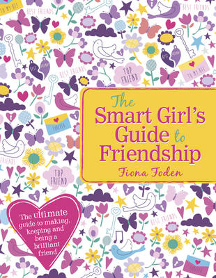 The Smart Girl's Guide to Friendship by Fiona Foden