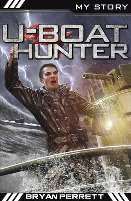 U-Boat Hunter by Bryan Perrett