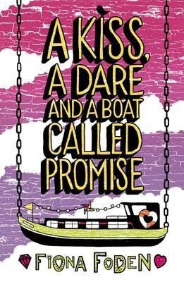 A Kiss, a Dare and a Boat Called Promise by Fiona Foden