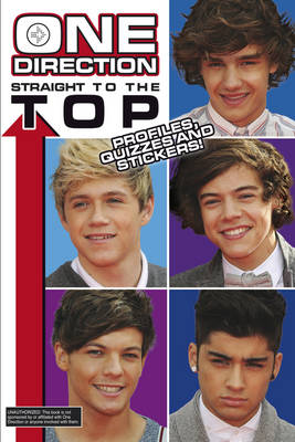 One Direction Straight to the Top: Profiles, Quizzes and Stickers! by Riley Brooks
