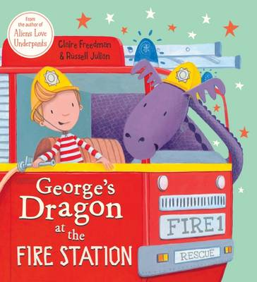 George's Dragon at the Fire Station by Claire Freedman