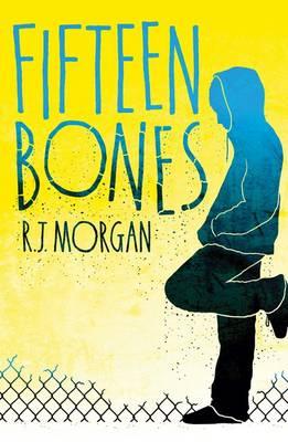 Fifteen Bones by R. J. Morgan