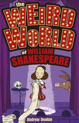 The Weird World of William Shakespeare by Andrew Donkin