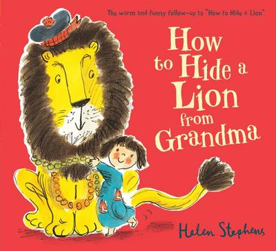 How to Hide a Lion from Grandma by Helen Stephens