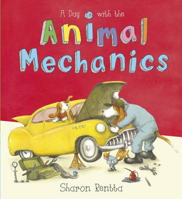 A Day with the Animal Mechanics by Sharon Rentta