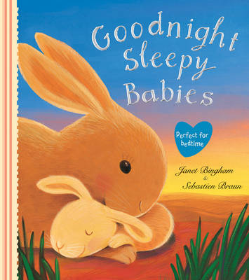 Goodnight Sleepy Babies by Janet Bingham