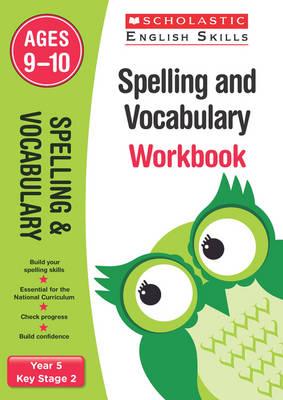 Spelling and Vocabulary Workbook (Year 5) by Sarah Ellen Burt, Debbie Ridgard