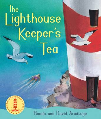 The Lighthouse Keeper's Tea by Ronda Armitage
