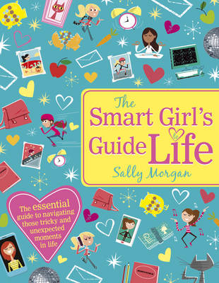 The Smart Girl's Guide to Life by Sally Morgan