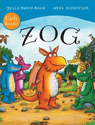 ZOG Early Reader by Julia Donaldson