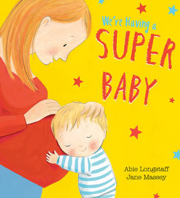 We're Having a Super Baby by Abie Longstaff
