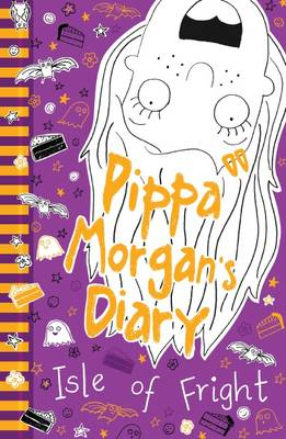 Pippa Morgan's Diary: Isle of Fright by Annie Kelsey