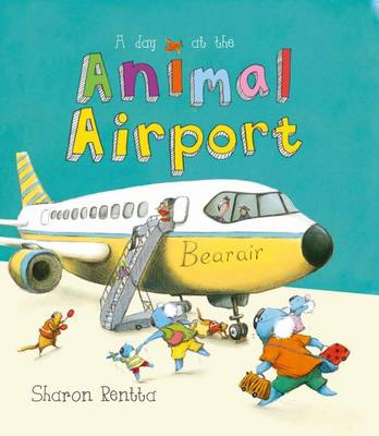 A Day At The Animal Airport by Sharon Rentta