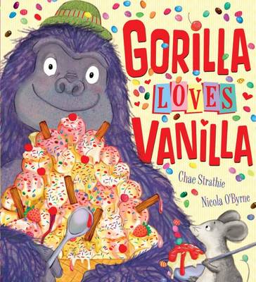 Gorilla Loves Vanilla by Chae Strathie