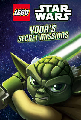 Lego Star Wars: Yoda's Secret Missions by Ace Landers