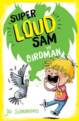 Super Loud Sam vs Birdman by Jo Simmons