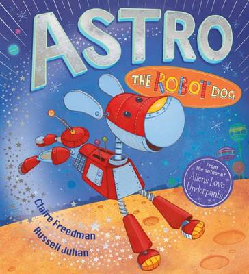 Astro the Robot Dog by Claire Freedman